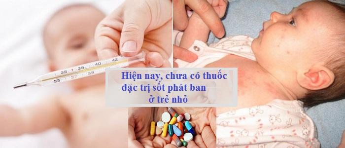 Trẻ Sốt Phát Ban Uống Thuốc Gì?